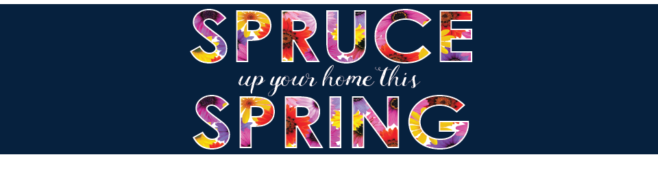 Spruce up your home this Spring